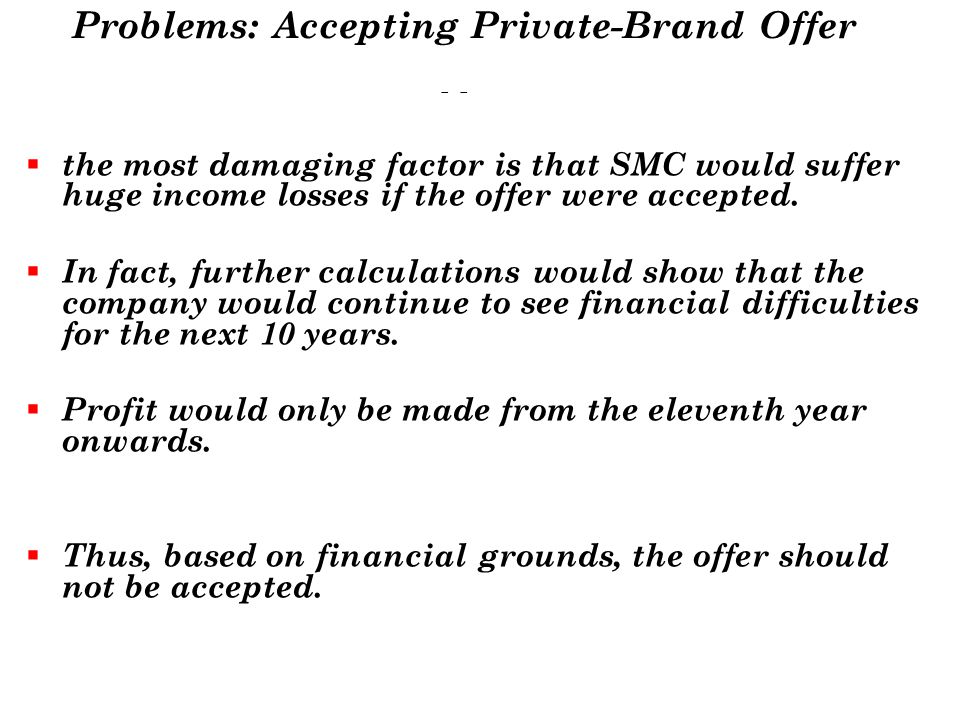 Cons of Accepting Private-Brand Offer