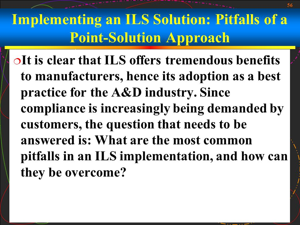 Implementing an ILS Solution: Pitfalls of a Point-Solution Approach