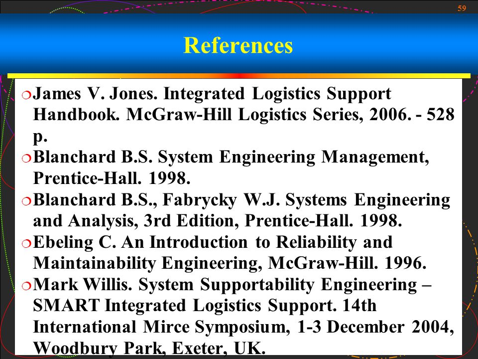 References James V. Jones. Integrated Logistics Support Handbook. McGraw-Hill Logistics Series, 2006. - 528 p.