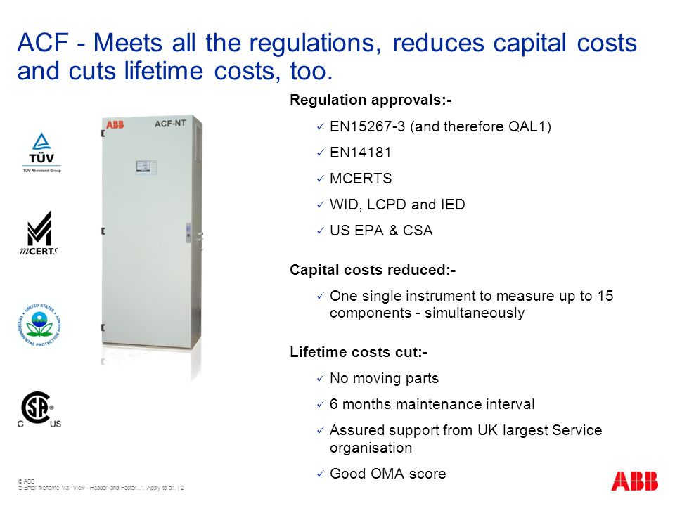 ACF - Meets all the regulations, reduces capital costs and cuts lifetime costs, too.