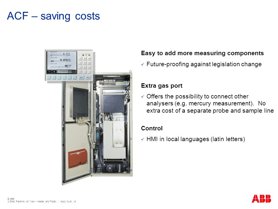 ACF – saving costs Easy to add more measuring components
