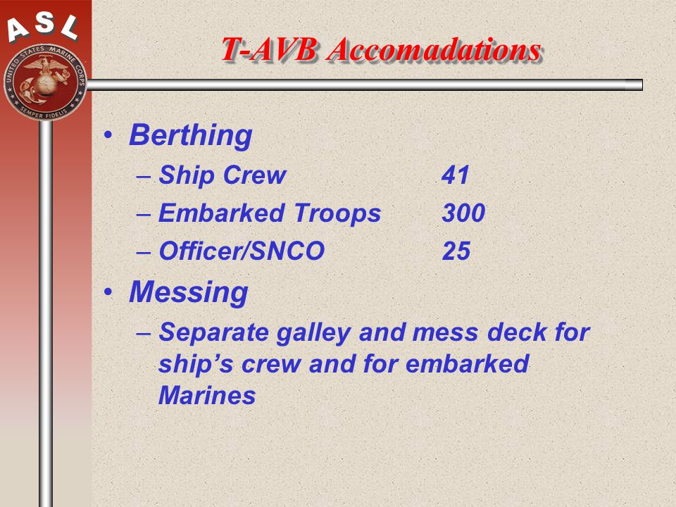 T-AVB Accomadations Berthing Messing Ship Crew 41 Embarked Troops 300