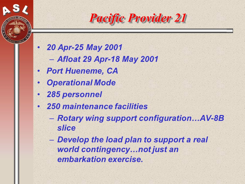 Pacific Provider 21 20 Apr-25 May 2001 Afloat 29 Apr-18 May 2001