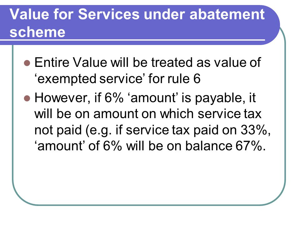 Value for Services under abatement scheme