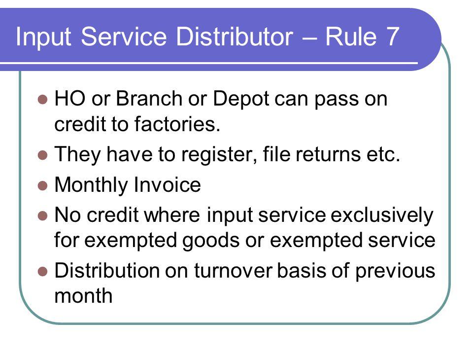 Input Service Distributor – Rule 7