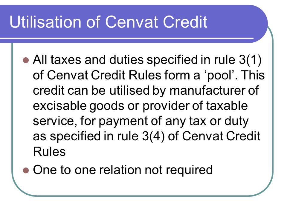 Utilisation of Cenvat Credit