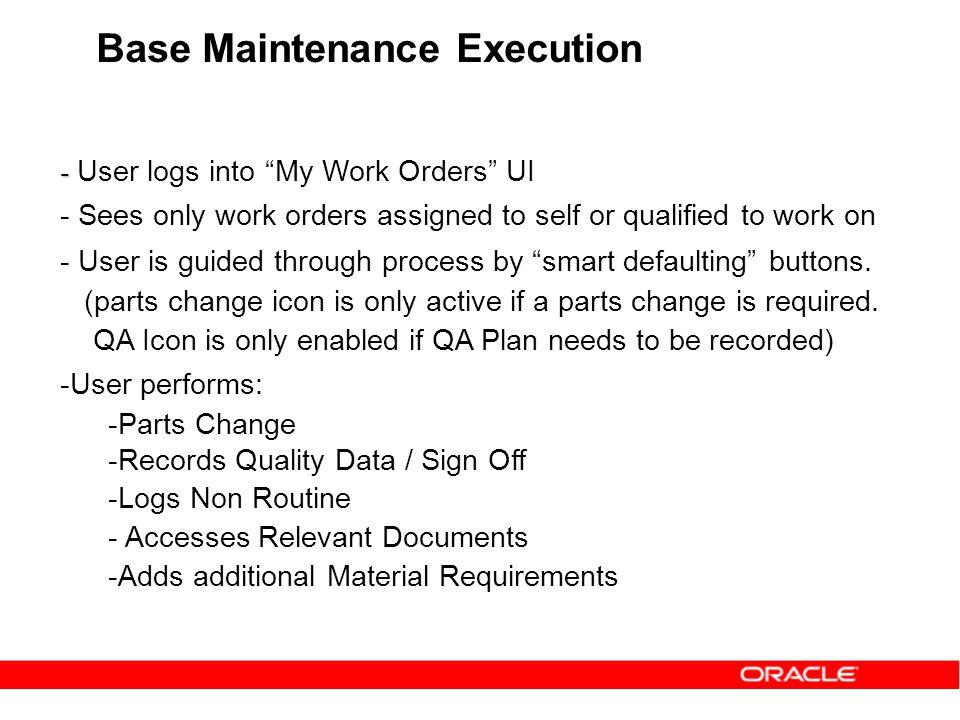 Base Maintenance Execution