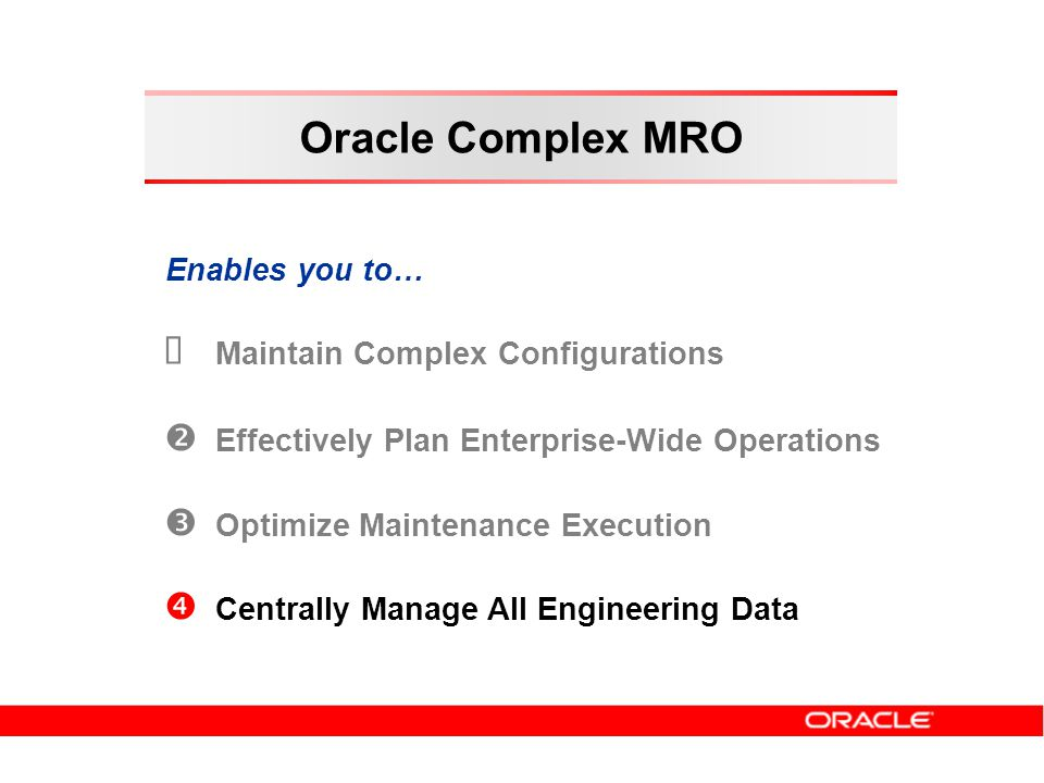Oracle Complex MRO Enables you to… Maintain Complex Configurations