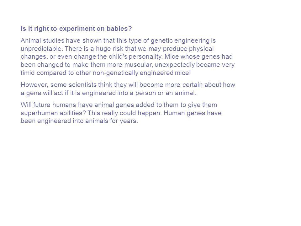 Is it right to experiment on babies