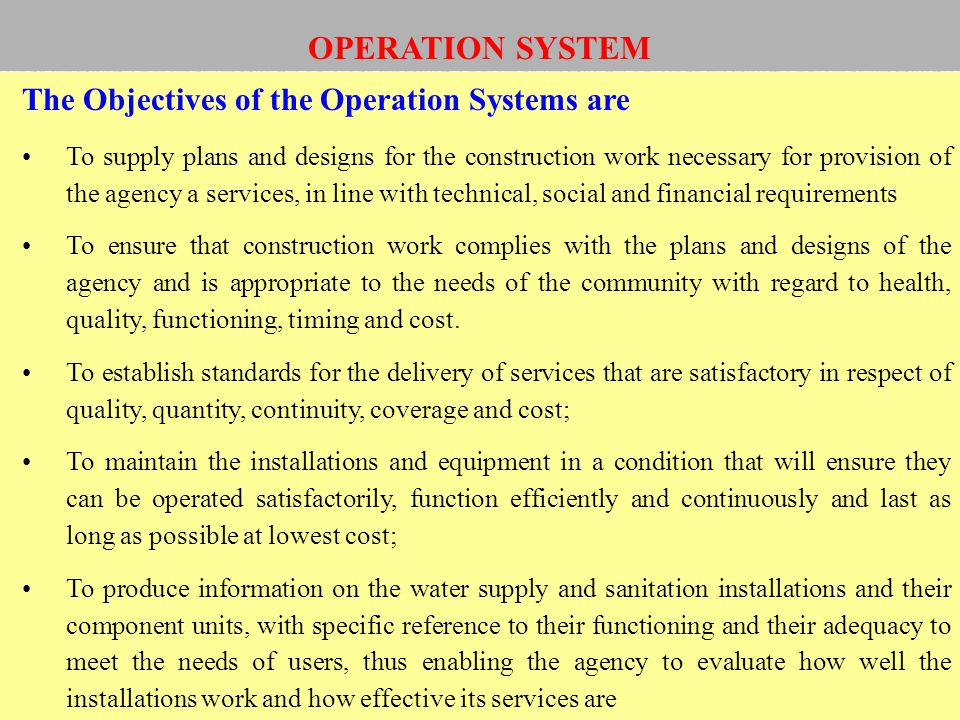 OPERATION SYSTEM The Objectives of the Operation Systems are
