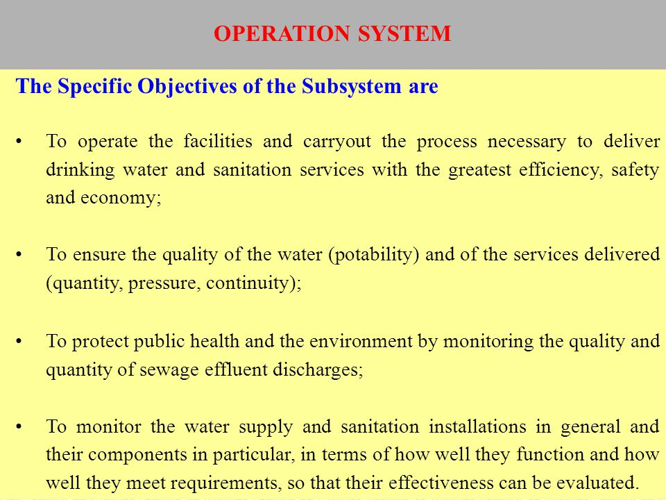 OPERATION SYSTEM The Specific Objectives of the Subsystem are