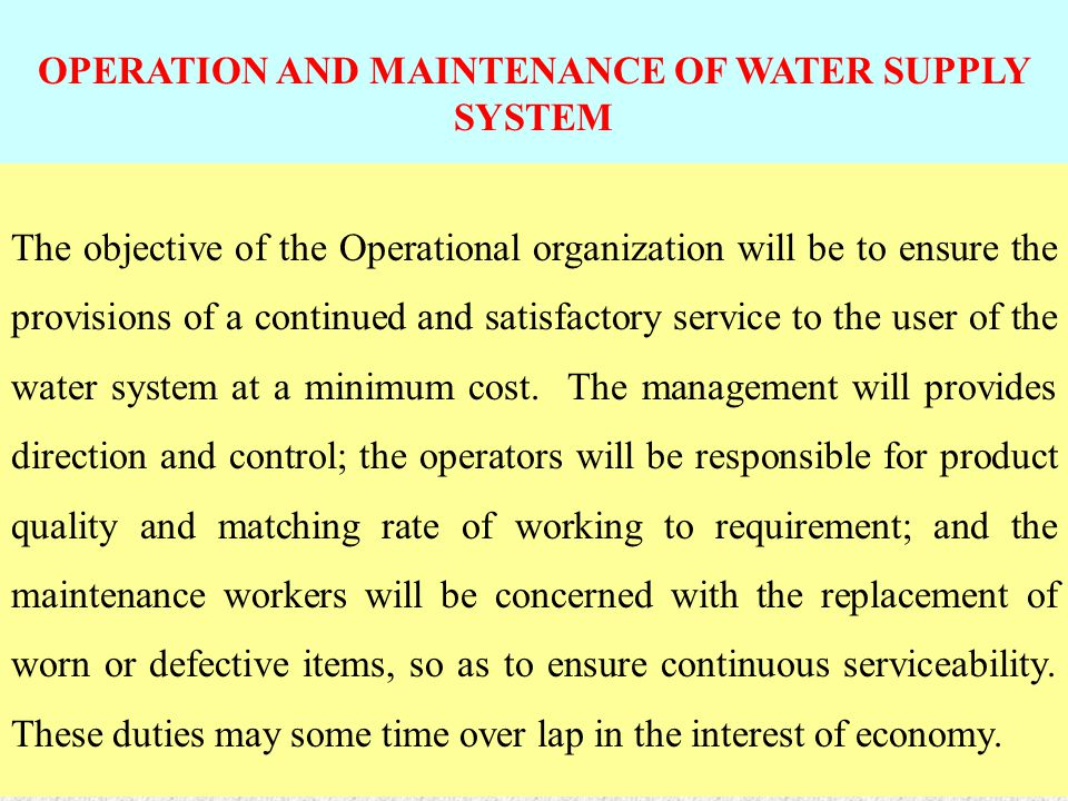 OPERATION AND MAINTENANCE OF WATER SUPPLY SYSTEM