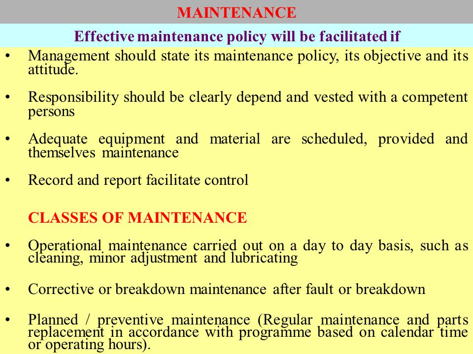 Effective maintenance policy will be facilitated if