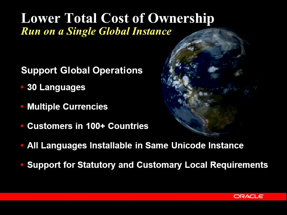Lower Total Cost of Ownership Run on a Single Global Instance