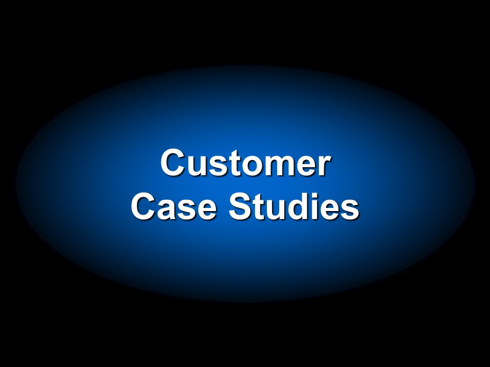 Customer Case Studies So how is Oracle doing at meeting customer needs in complex equipment.