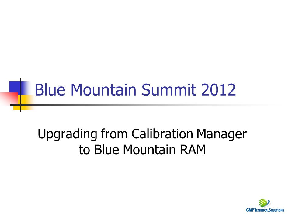 Upgrading from Calibration Manager to Blue Mountain RAM