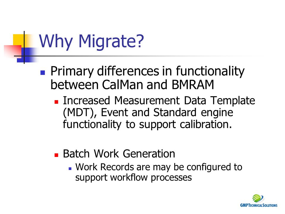 Why Migrate Primary differences in functionality between CalMan and BMRAM.