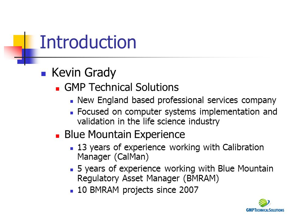 Introduction Kevin Grady GMP Technical Solutions