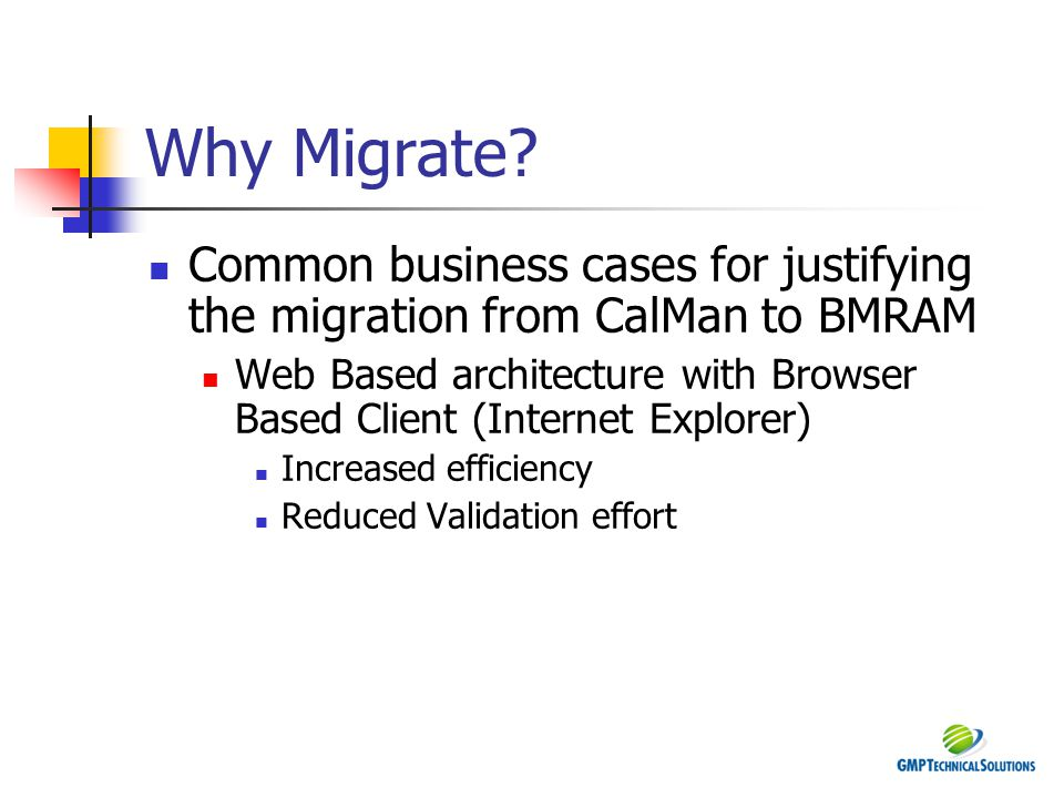 Why Migrate Common business cases for justifying the migration from CalMan to BMRAM.