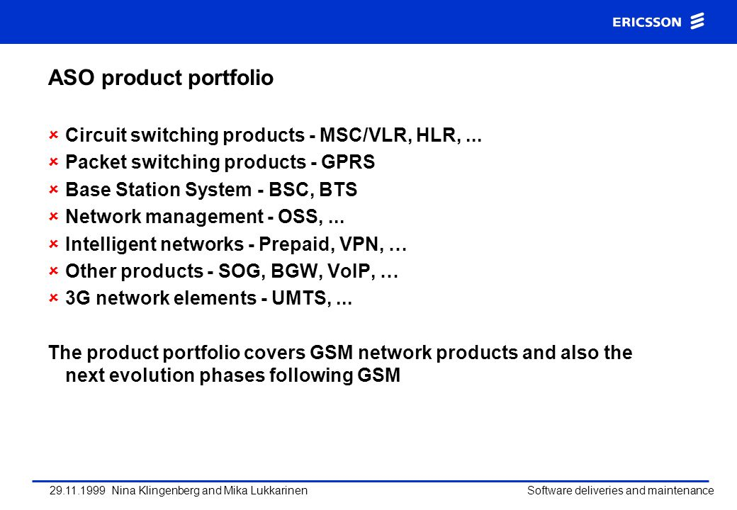 ASO product portfolio Circuit switching products - MSC/VLR, HLR, ...