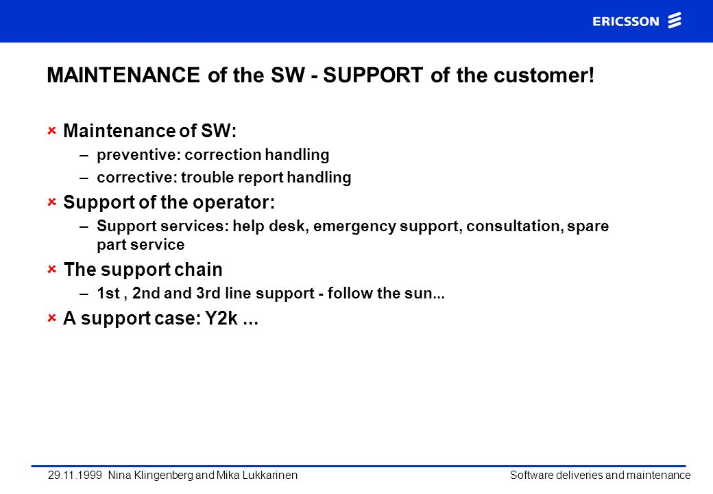 MAINTENANCE of the SW - SUPPORT of the customer!