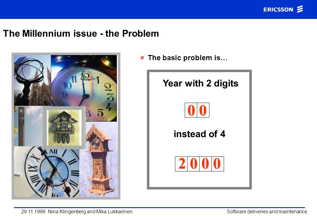 0 0 2 0 0 0 The Millennium issue - the Problem Year with 2 digits