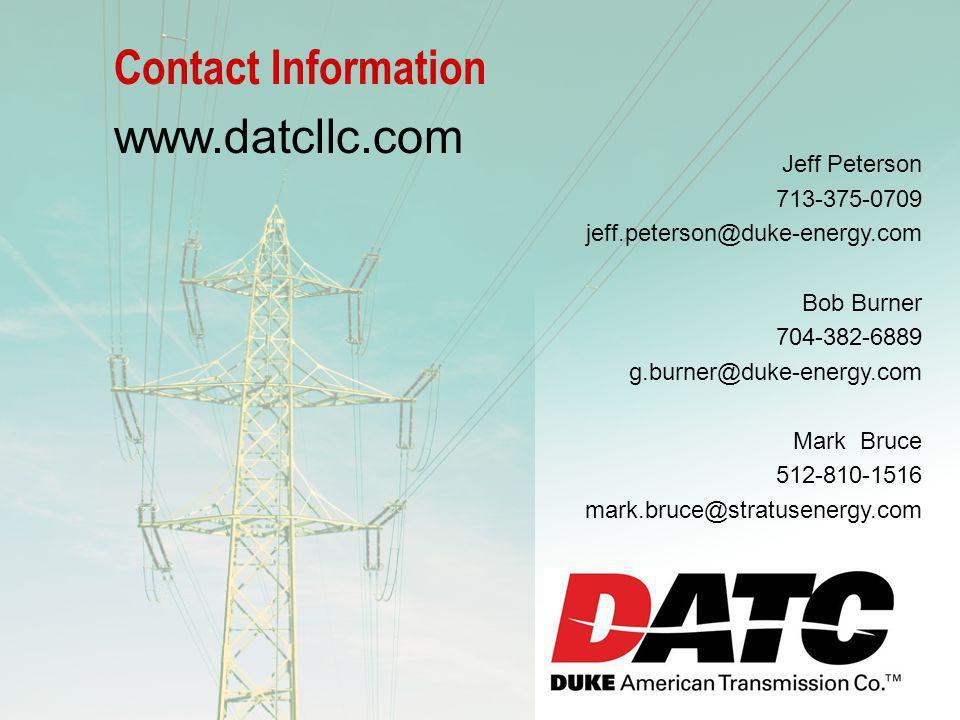 Contact Information www.datcllc.com. Jeff Peterson. 713-375-0709. jeff.peterson@duke-energy.com.