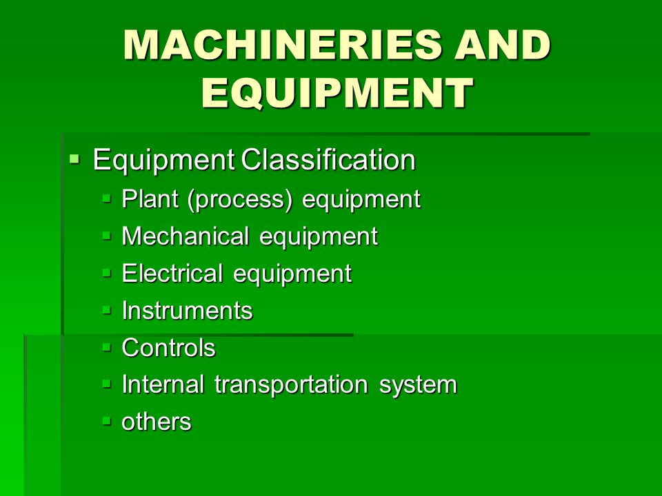 MACHINERIES AND EQUIPMENT