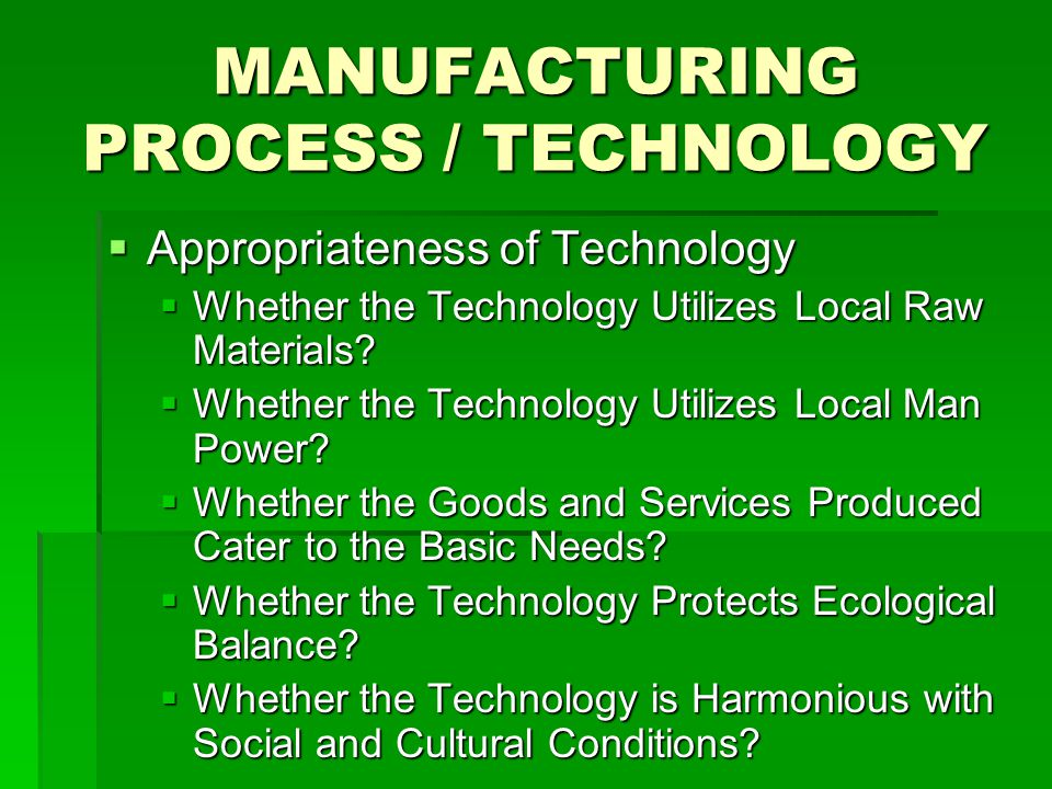 MANUFACTURING PROCESS / TECHNOLOGY