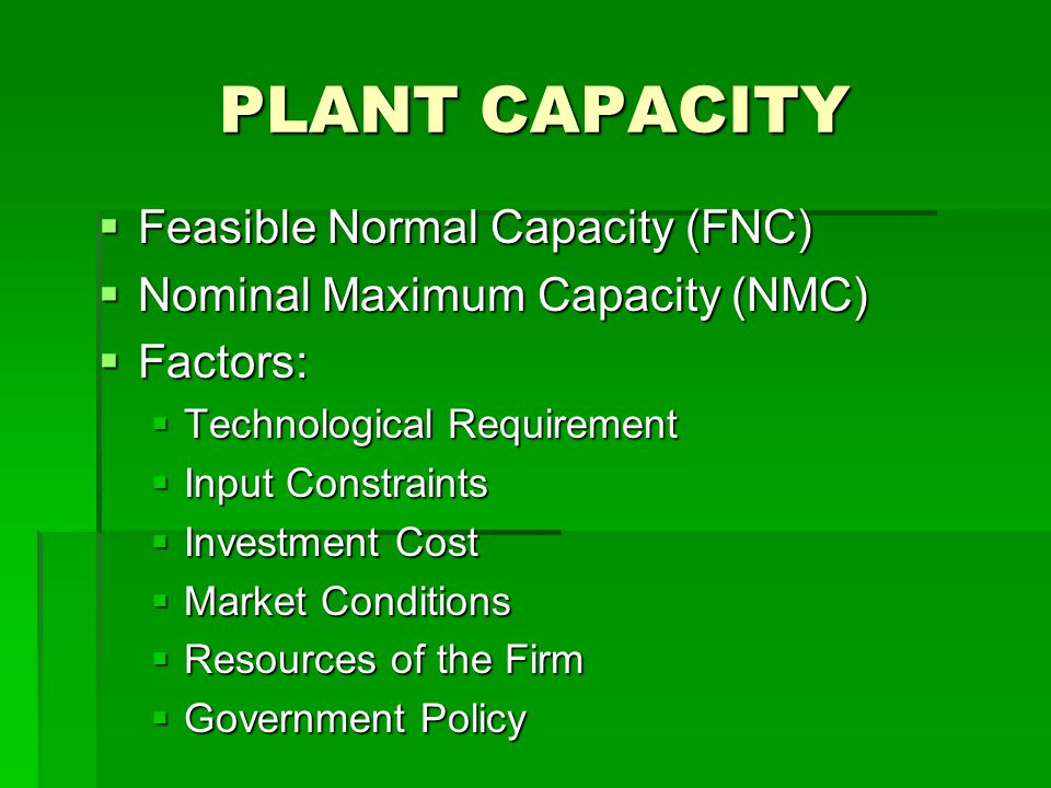 PLANT CAPACITY Feasible Normal Capacity (FNC)