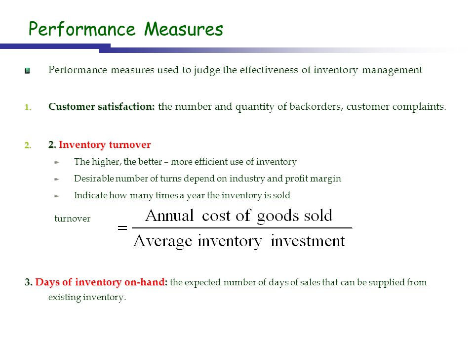 Performance Measures Performance measures used to judge the effectiveness of inventory management.