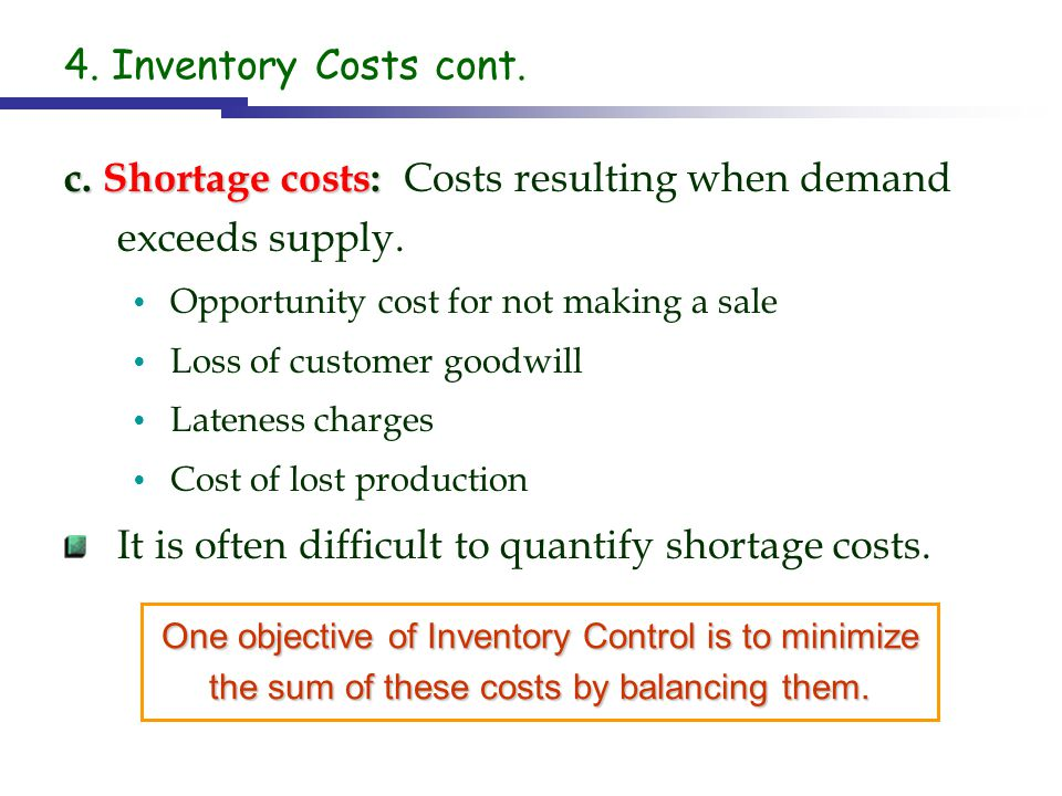 c. Shortage costs: Costs resulting when demand exceeds supply.