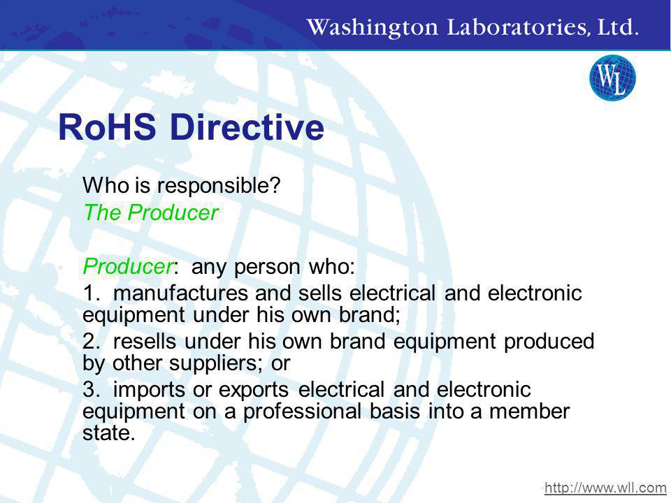 RoHS Directive Who is responsible The Producer