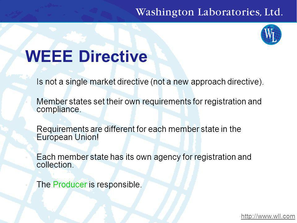 WEEE Directive Is not a single market directive (not a new approach directive).