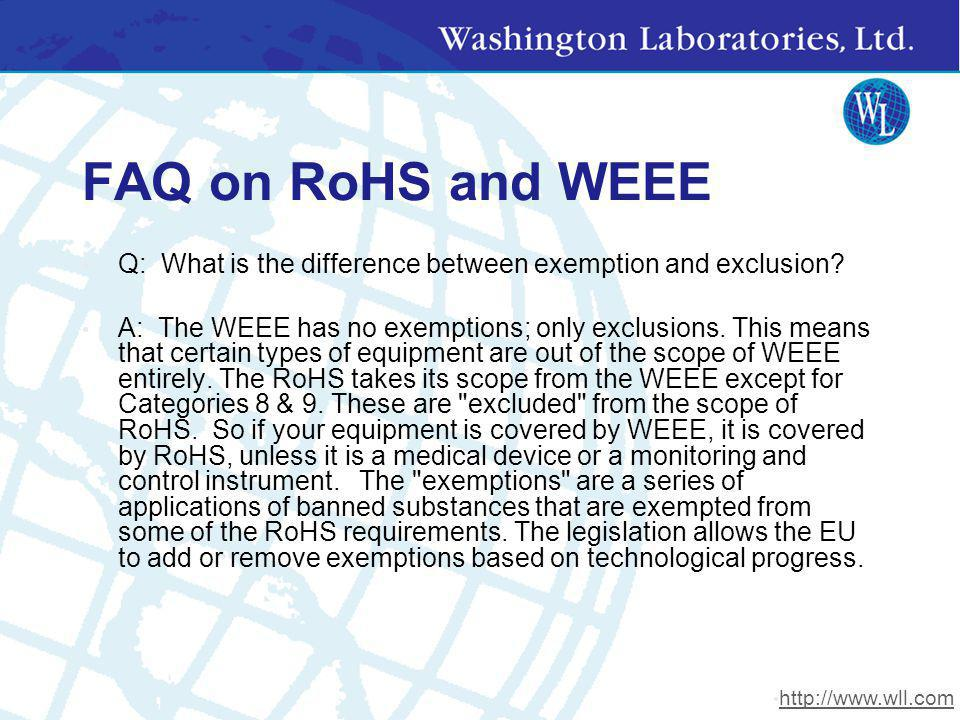 FAQ on RoHS and WEEE Q: What is the difference between exemption and exclusion