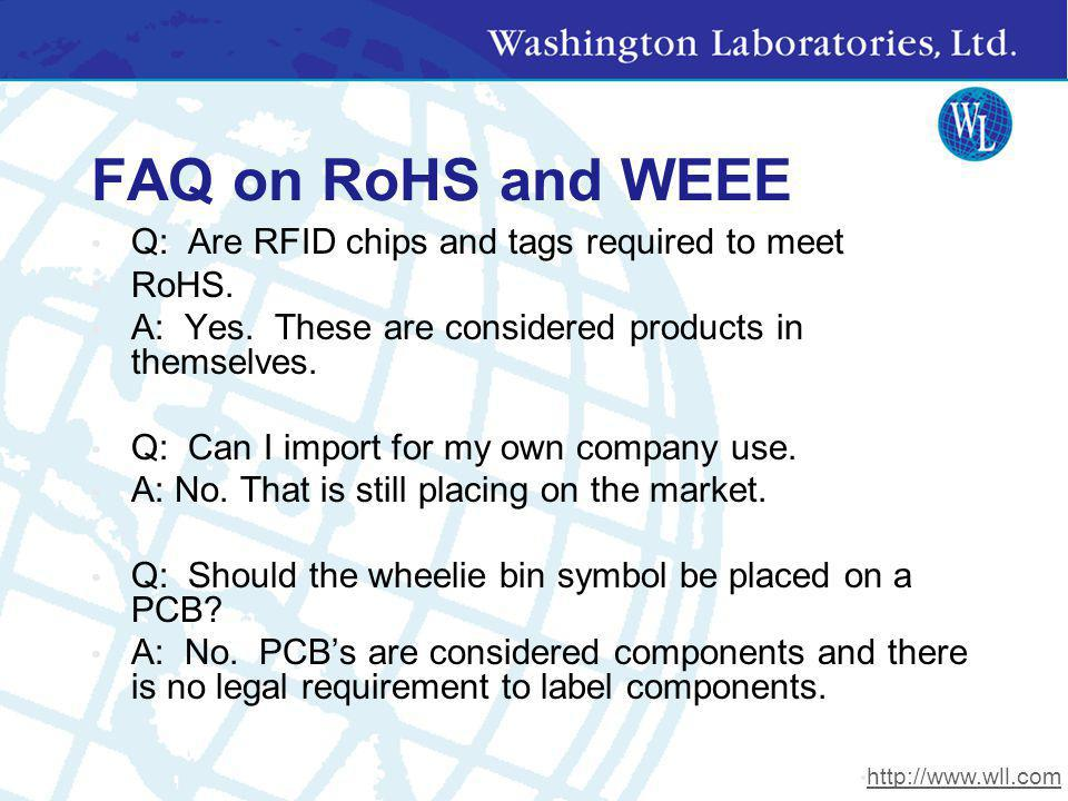 FAQ on RoHS and WEEE Q: Are RFID chips and tags required to meet RoHS.