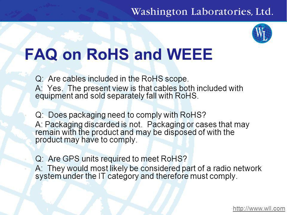 FAQ on RoHS and WEEE Q: Are cables included in the RoHS scope.