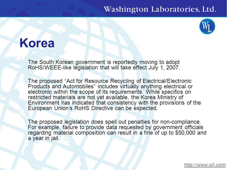 Korea The South Korean government is reportedly moving to adopt RoHS/WEEE-like legislation that will take effect July 1, 2007.