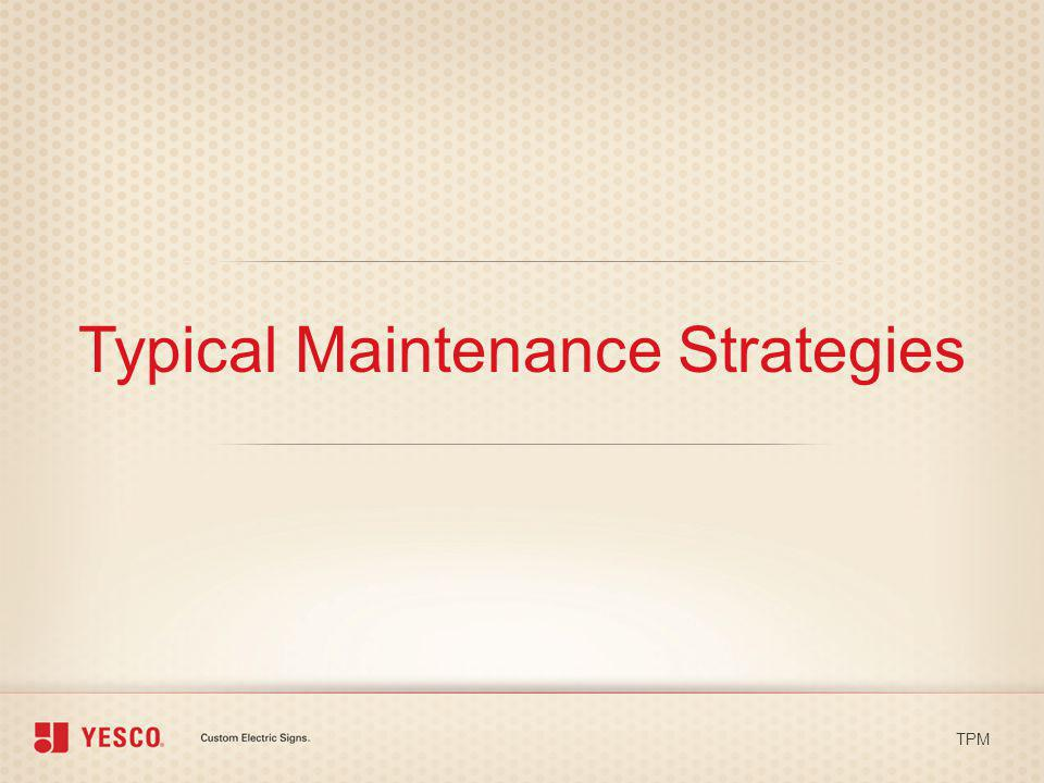 Typical Maintenance Strategies