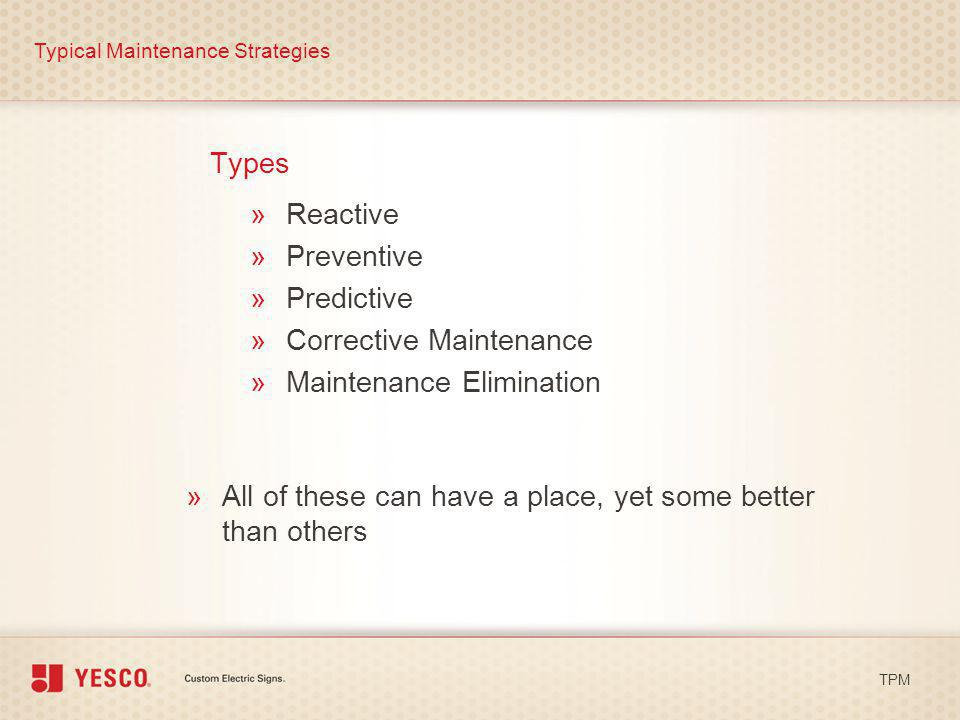 Corrective Maintenance Maintenance Elimination