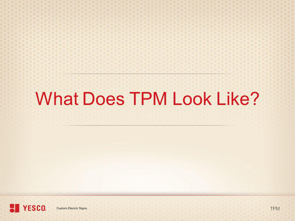 What Does TPM Look Like TPM