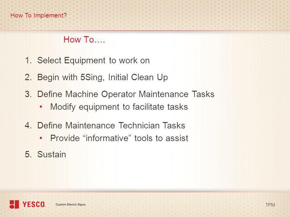 1. Select Equipment to work on