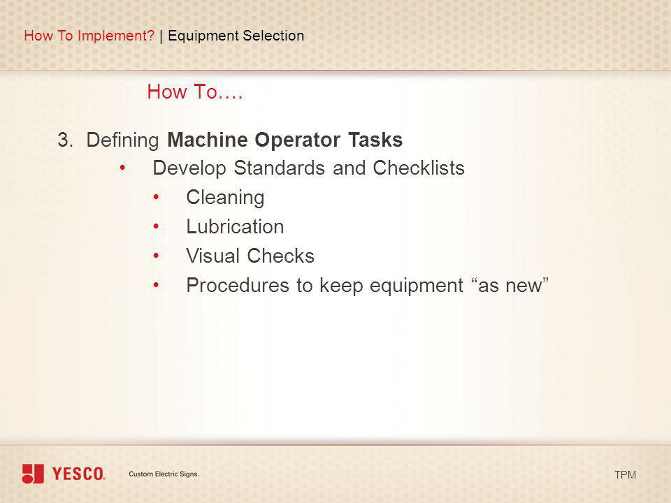 3. Defining Machine Operator Tasks Develop Standards and Checklists