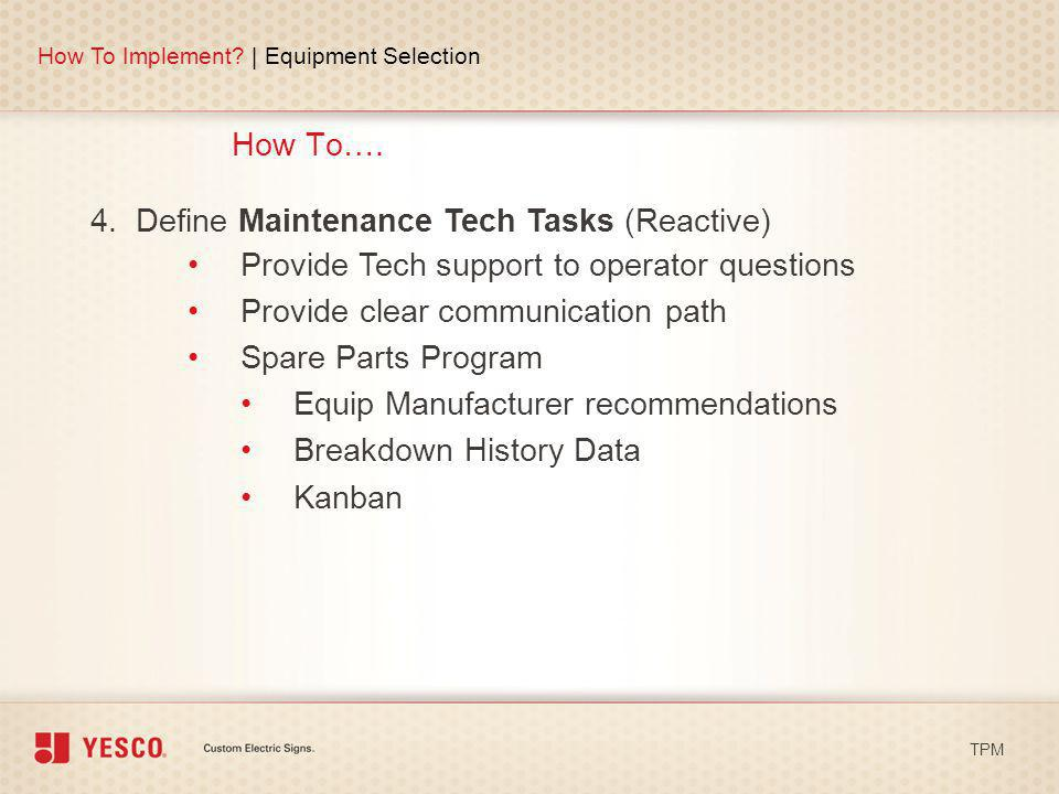 4. Define Maintenance Tech Tasks (Reactive)