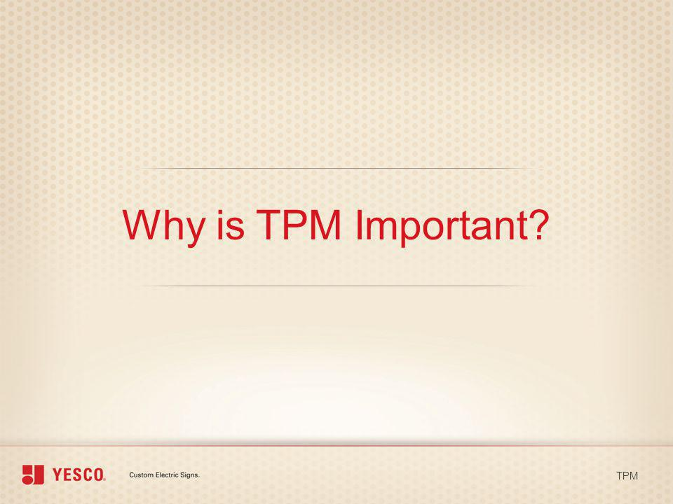 Why is TPM Important TPM