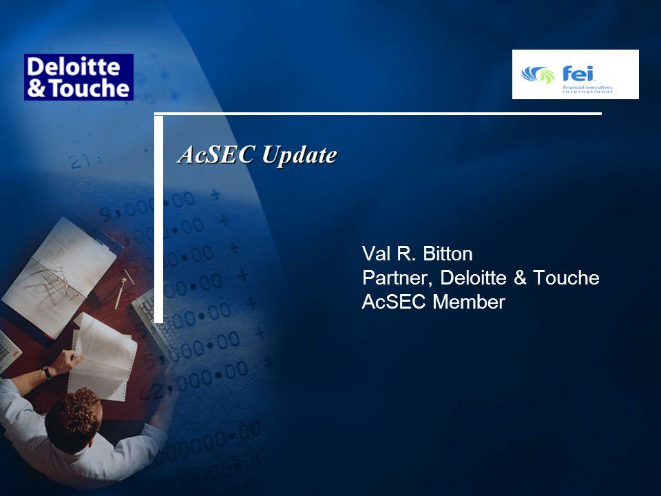 Val R. Bitton Partner, Deloitte & Touche AcSEC Member