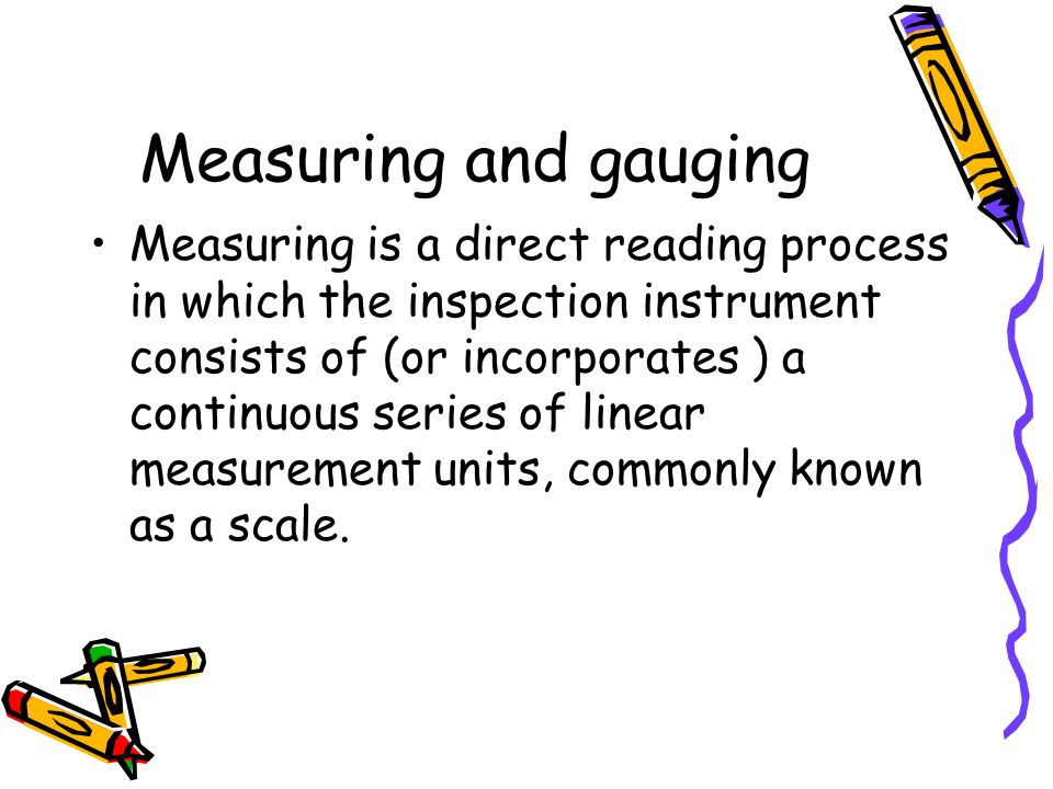 Measuring and gauging