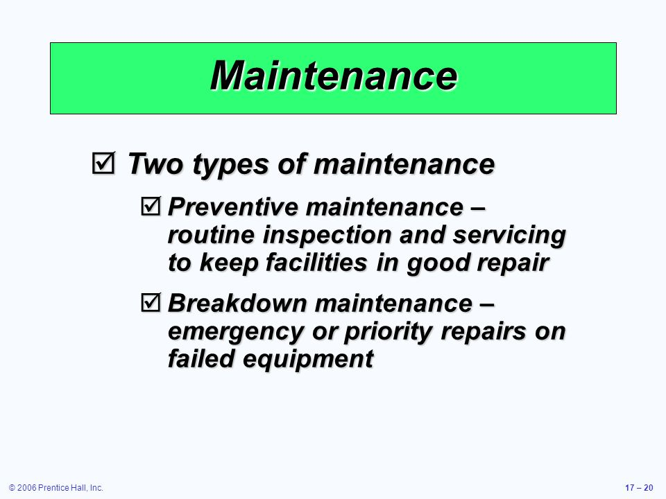 Maintenance Two types of maintenance