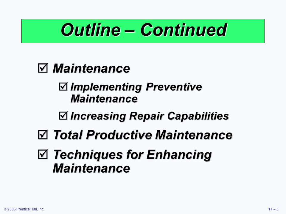 Outline – Continued Maintenance Total Productive Maintenance
