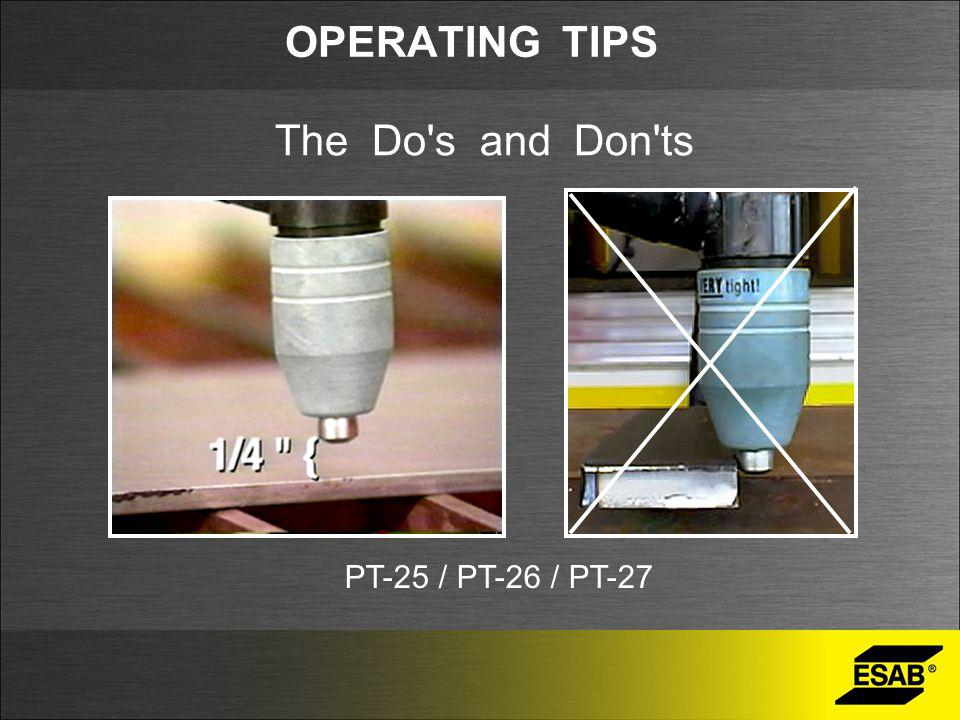 OPERATING TIPS The Do s and Don ts PT-25 / PT-26 / PT-27